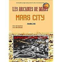 LES ARCANES DE MARS : MARS CITY