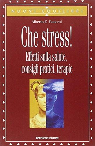 che-stress-effetti-sulla-salute-consigli-pratici-terapie