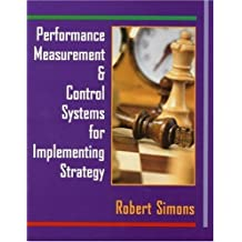 Performance Measurement and Control Systems for Implementing Strategy by Robert Simons (1999-06-14)