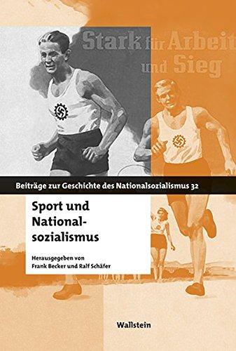 Sport und Nationalsozialismus (Beiträge zur Geschichte des Nationalsozialismus)