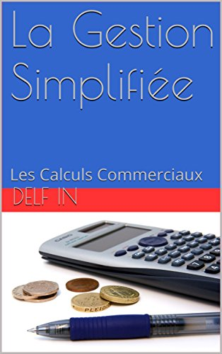 Couverture du livre La Gestion Simplifiée: Les Calculs Commerciaux