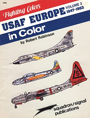 USAF Europe in Color, Volume 2: 1947-1963 - Fighting Colors series (6563)
