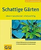 Schattige Gärten überraschend vielseitig: Bunte Blütenpracht für Ihr Schattenbeet. Mit Gestaltungsideen für jede Situation