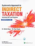 #1: Systematic Approach To Indirect Taxation - Including GST & Customs (CMA INTER)
