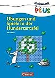 Mathematik plus - Grundschule - Zahlen und Operationen: 1./2. Schuljahr - Übungen und Spiele in der Hundertertafel: Arbeitsblätter