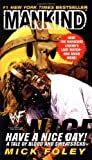 Telecharger Livres Have A Nice Day A Tale of Blood and Sweatsocks by Foley Mick Mankind WWF 2000 Mass Market Paperback (PDF,EPUB,MOBI) gratuits en Francaise