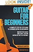 #8: Guitar: For Beginners - A Complete Step-by-Step Guide to Learning Guitar for Beginners, Master the Basics and Start Playing Guitar as Fast as Possible (Guitar Mastery Book 1)