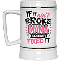 Designsify Mère Chope à bière, If IT Ain t Broke Mama fixe, d 56155f20870a