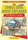 The 1940s and 1950s House Explained (Britain's Living History)