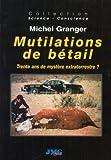 Mutilations de bétail en Amérique et ailleurs : Trente ans de mystère extraterrestre ?