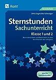 Sternstunden Sachunterricht - Klasse 1 und 2: Besondere Ideen und Materialien zu den Kernthemen des Lehrplans (Sternstun