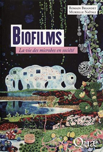 Biofilms: La vie des microbes en société