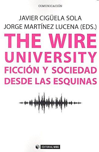 Wire university,The. Ficción y sociedad desde las esquinas (Manuales) por Javier Cigüela Sola