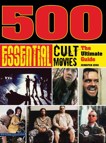 500 Essential Cult Movies: The Ultimate Guide por Jennifer Eiss