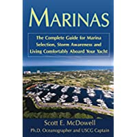 Marinas: The Complete Guide for Evaluation, Selection and Living Comfortably at Your Marina