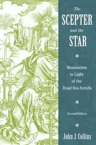 The Scepter and the Star: Messianism in Light of the Dead Sea Scrolls by John J. Collins (2010-11-12)