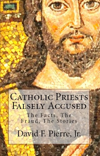 Catholic priests falsely accused the facts the fraud the catholic priests falsely accused the facts the fraud the stories by pierre fandeluxe Document