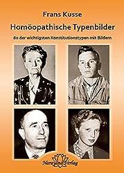Homöopathische Typenbilder: 60 der wichtigsten Konstitutionstypen mit Bildern