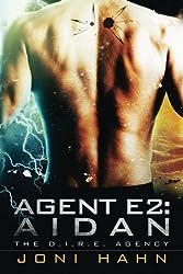 Agent E2: Aidan (The D.I.R.E. Agency) by Joni Hahn (2013-12-05)