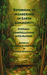 Returning to Membership in Earth Community: Systemic Constellations with Nature (English Edition)