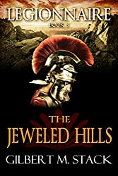 The Jeweled Hills (Legionnaire Book 3)