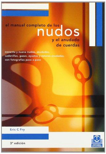 MANUAL COMPLETO DE LOS NUDOS (Libro Práctico) por Eric C. Fry