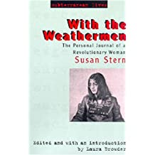 With the Weathermen: The Personal Journal of a Revolutionary Woman (Subterranean Lives) by Susan Stern (2007-07-20)