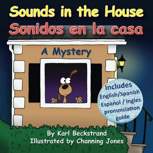Sounds in the House - Sonidos en la casa: A Mystery (Mini-mysteries for Minors) por Karl Beckstrand