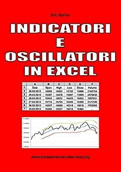 Indicatori e Oscillatori in Excel von [Barker, Eric]