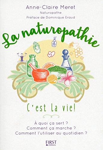 La Naturopathie c'est la vie ! par Anne-Claire MERET