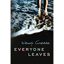 Everyone Leaves by Wendy Guerra (2012-11-27)