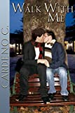 Walk With Me: A Friends to Lovers Contemporary Gay Romance (Home Book 7)