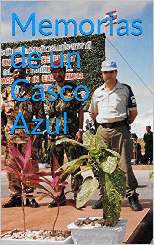 Memorias de un Casco Azul: Experiencias de un Gendarme argentino en Timor Oriental eBook: LILIANA EDITH LORENZ: Amazon.es: Tienda Kindle