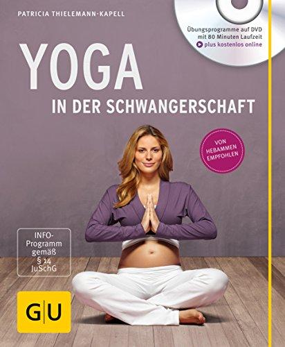 Yoga in der Schwangerschaft (+ DVD) (GU Multimedia Partnerschaft & - Yoga Die Schwangerschaft Für