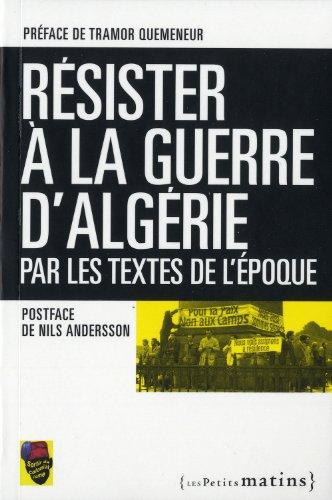 Résister la guerre d'Algérie, par les textes de l'époque