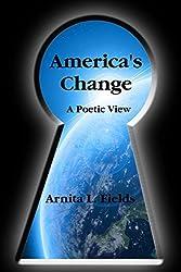 America's Change a Poetic View by Arnita L. Fields (2009-08-17)