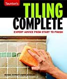 Tiling Complete: Expert Advice from Start to Finish (Taunton's Complete)