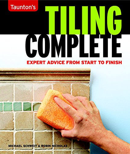 Tiling Complete: Tagline: Expert Advice from Start to Finish (English Edition)
