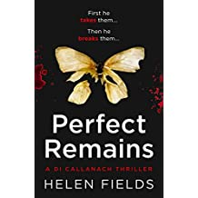 Perfect Remains: A gripping thriller that will leave you breathless (A DI Callanach Thriller, Book 1) (A DI Callanach Crime Thriller)