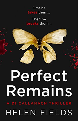 Perfect remains (A DI Callanach Crime Thriller) por Helen Fields