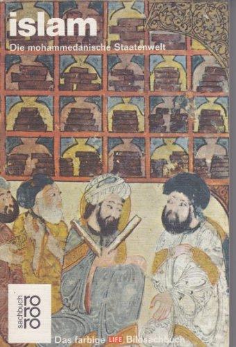 Islam. Die mohammedanische Staatenwelt (Das farbige Life-Bildsachbuch, Band 29)