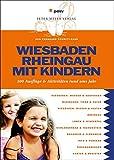 Wiesbaden Rheingau mit Kindern: 300 Ausflüge und Aktivitäten rund ums Jahr