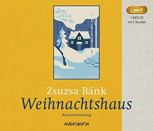 Buchseite und Rezensionen zu 'Weihnachtshaus (ungekürzte Lesung auf 1 MP3-CD)' von Autorin und Sprecherin: Zsuzsa Bánk