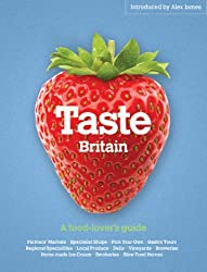 Taste Britain: A Food Lover's Travel Guide by Simon Heptinstall (2010-03-29)