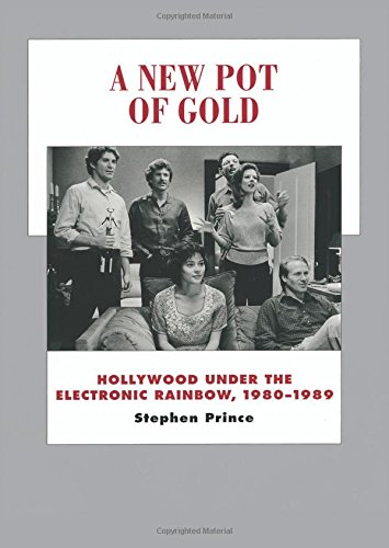 A New Pot of Gold: Hollywood Under the Electronic Rainbow, 1980-1989 (History of the American Cinema, Band 10) (Cinema 10)