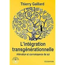 L'intégration transgénérationnelle, Aliénation et connaissance de soi