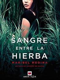 Sangre entre la hierba par Maribel Medina