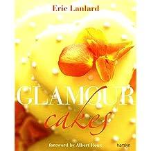 Glamour Cakes by Eric Lanlard (2006-10-01)