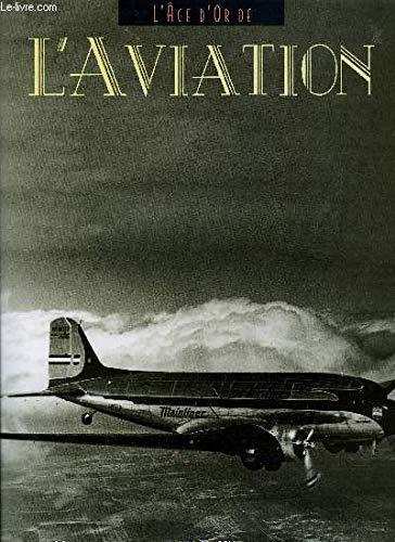 L'aviation (L'âge d'or de)