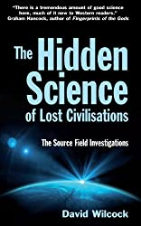 The Hidden Science of Lost Civilisations: The Source Field Investigations